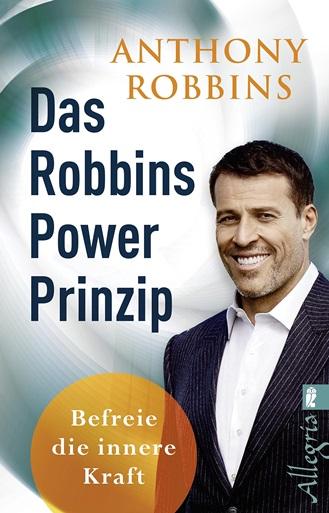 Anthony Robbins - Das Robbins Power Prinzip