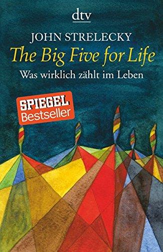 John Strelecky - The Big Five for Life