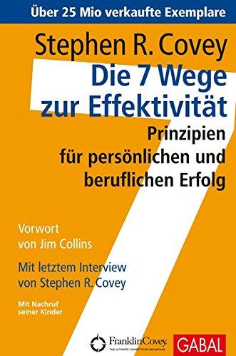 Stephen R. Covey - Die 7 Wege zur Effektivität